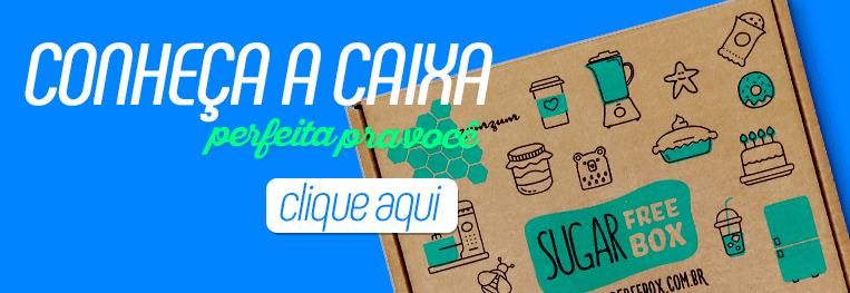 Conheça SugarFree Box