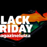 Black Friday Magazine Luiza 2020