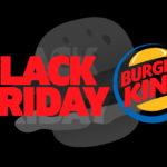 Black Friday Burger King 2019